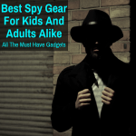 Best spy gear for adults and kids