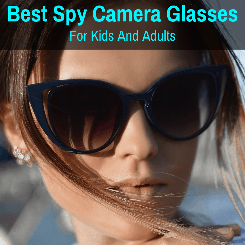 Top spy camera glasses for kids and adults