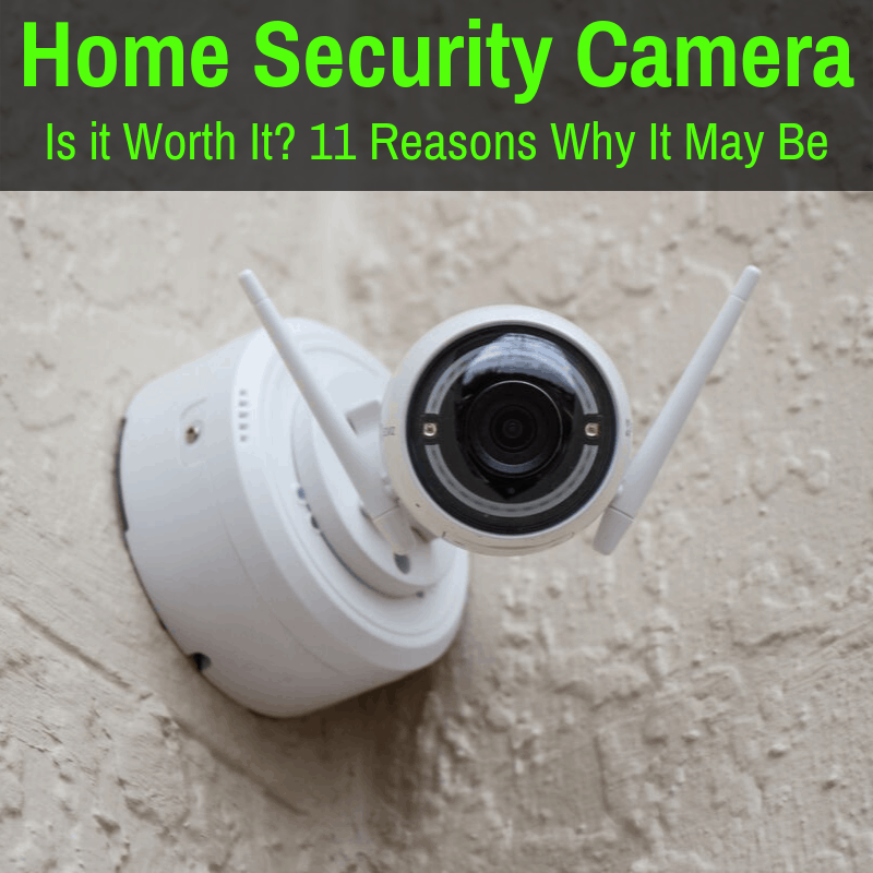 Is a home security camera worth it