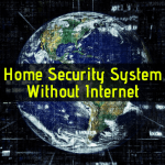 Home security system with no internet