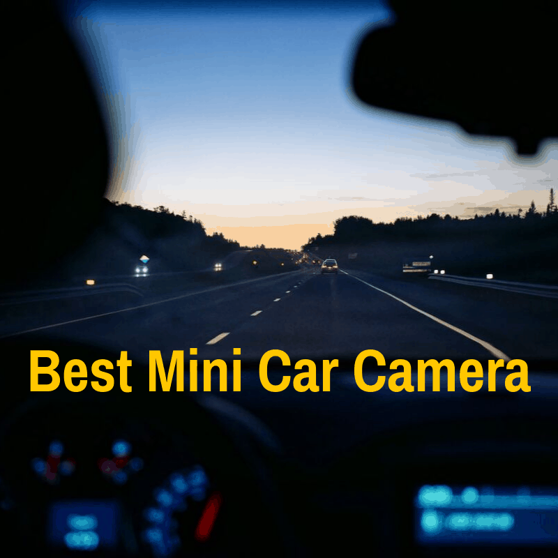 Best Mini Camera For Cars