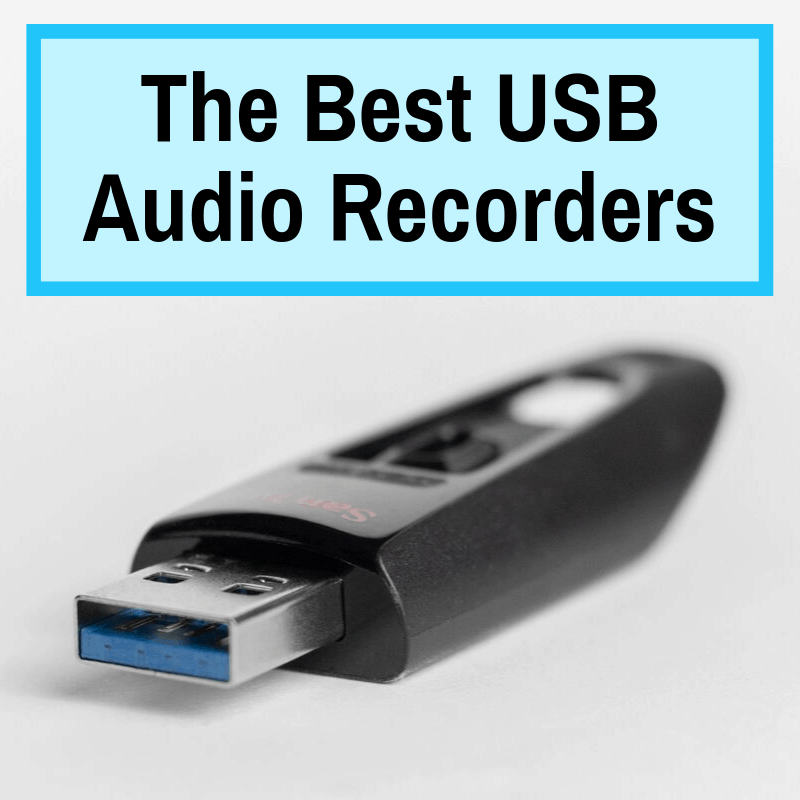 Best USB Recorders Reviewed And Compared