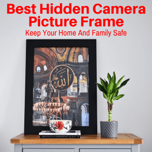 Best hidden camera picture frames