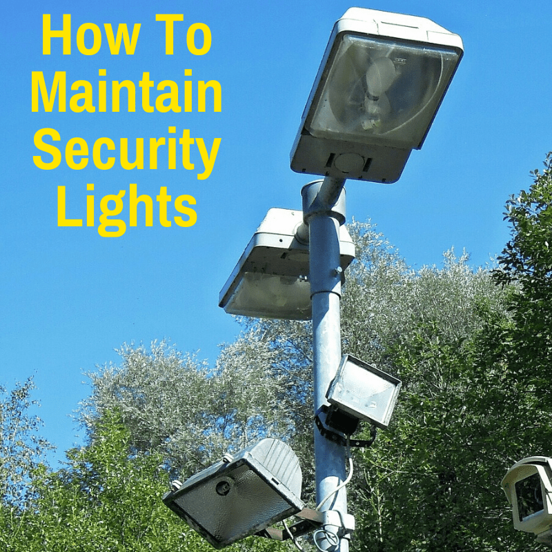 Well-maintained security lights