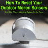 A reset outdoor motion sensor