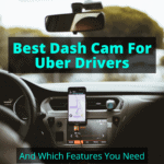 Best Dash Cam For Uber Drivers
