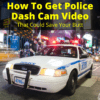 How To Get Police Dash Cam Video