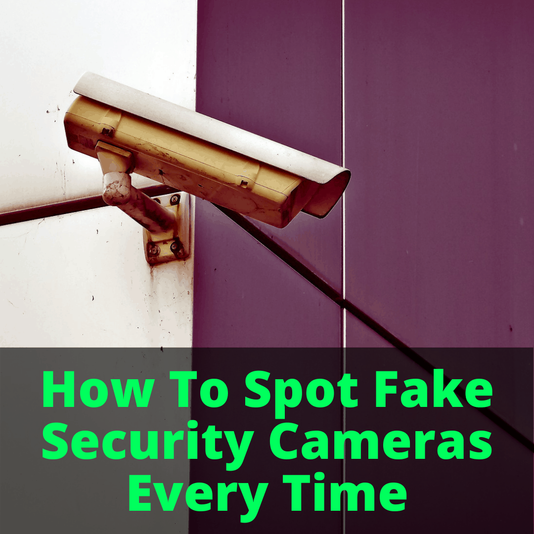 How To Spot Fake Security Cameras