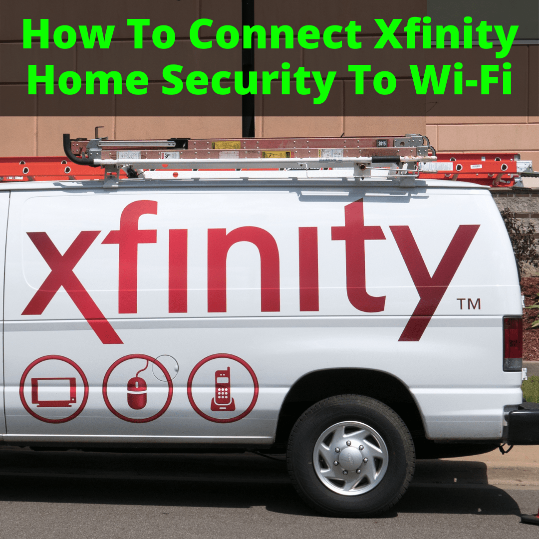How To Connect Xfinity Home Security To Wi-Fi