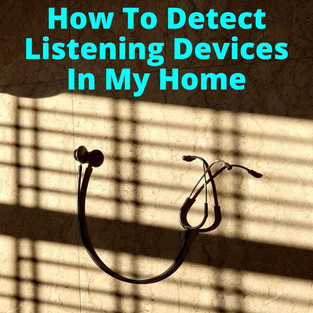 how to detect listening devices in my home