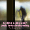 Sliding Glass Door Lock Troubleshooting