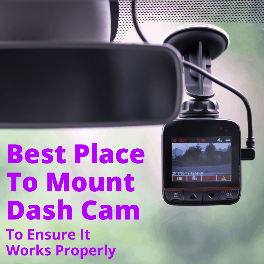 Best Place To Mount Dash Cam