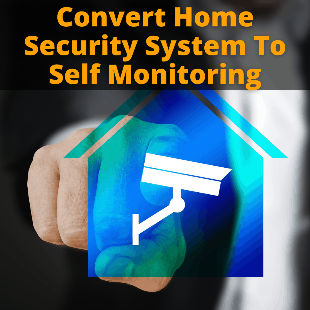 Convert Home Security System To Self Monitoring