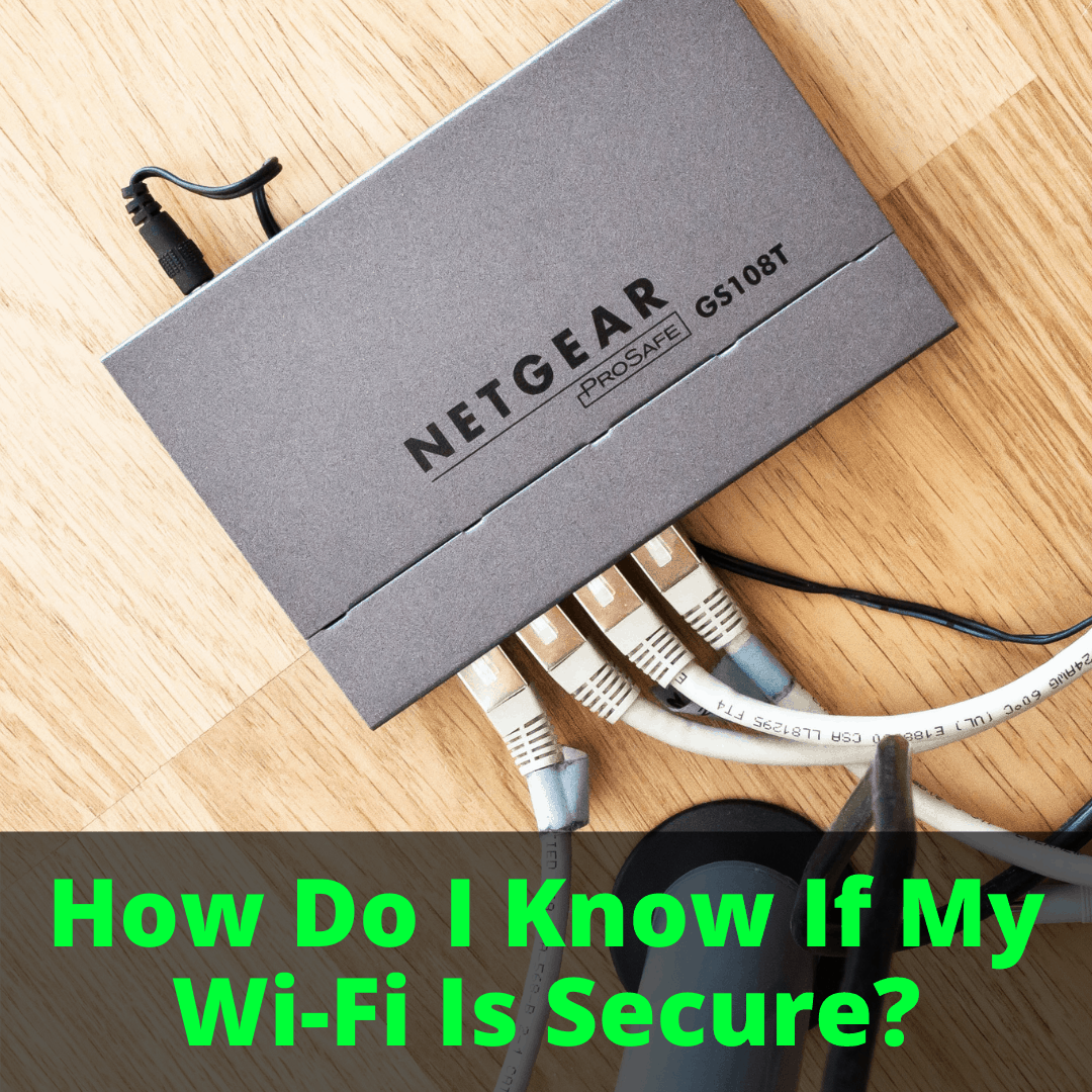 How Do I Know If My Wi-Fi Is Secure