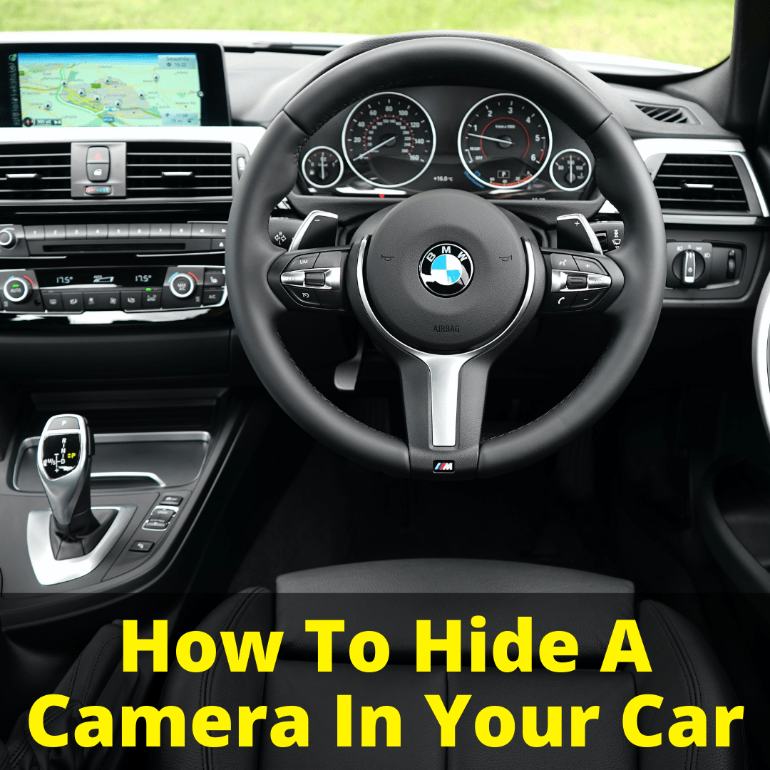 How To Hide A Camera In Your Car