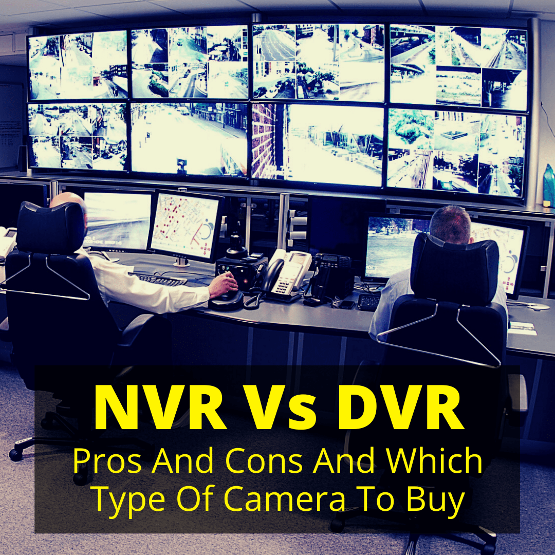 NVR Vs DVR Pros And Cons