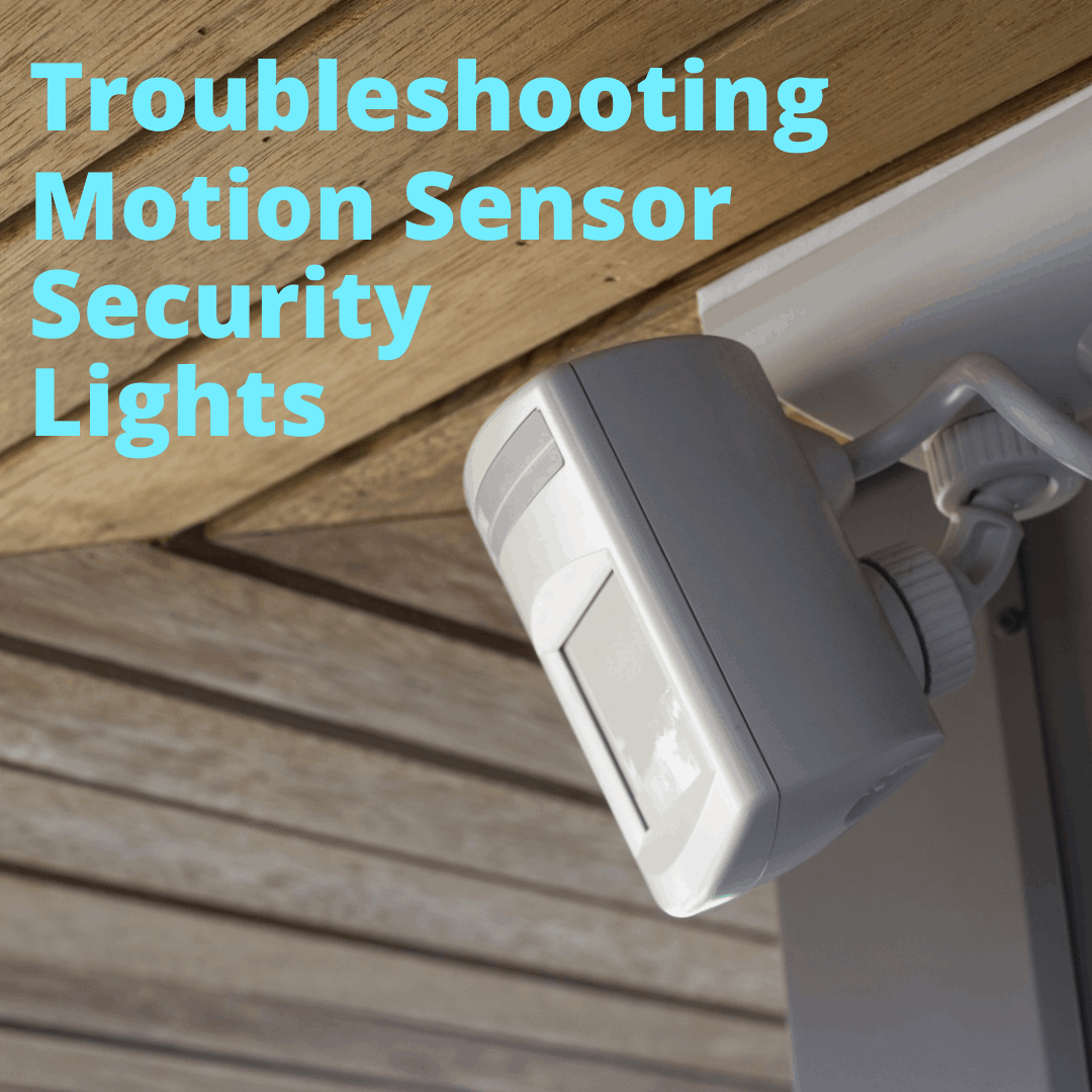 Troubleshooting Motion Sensor Security Lights