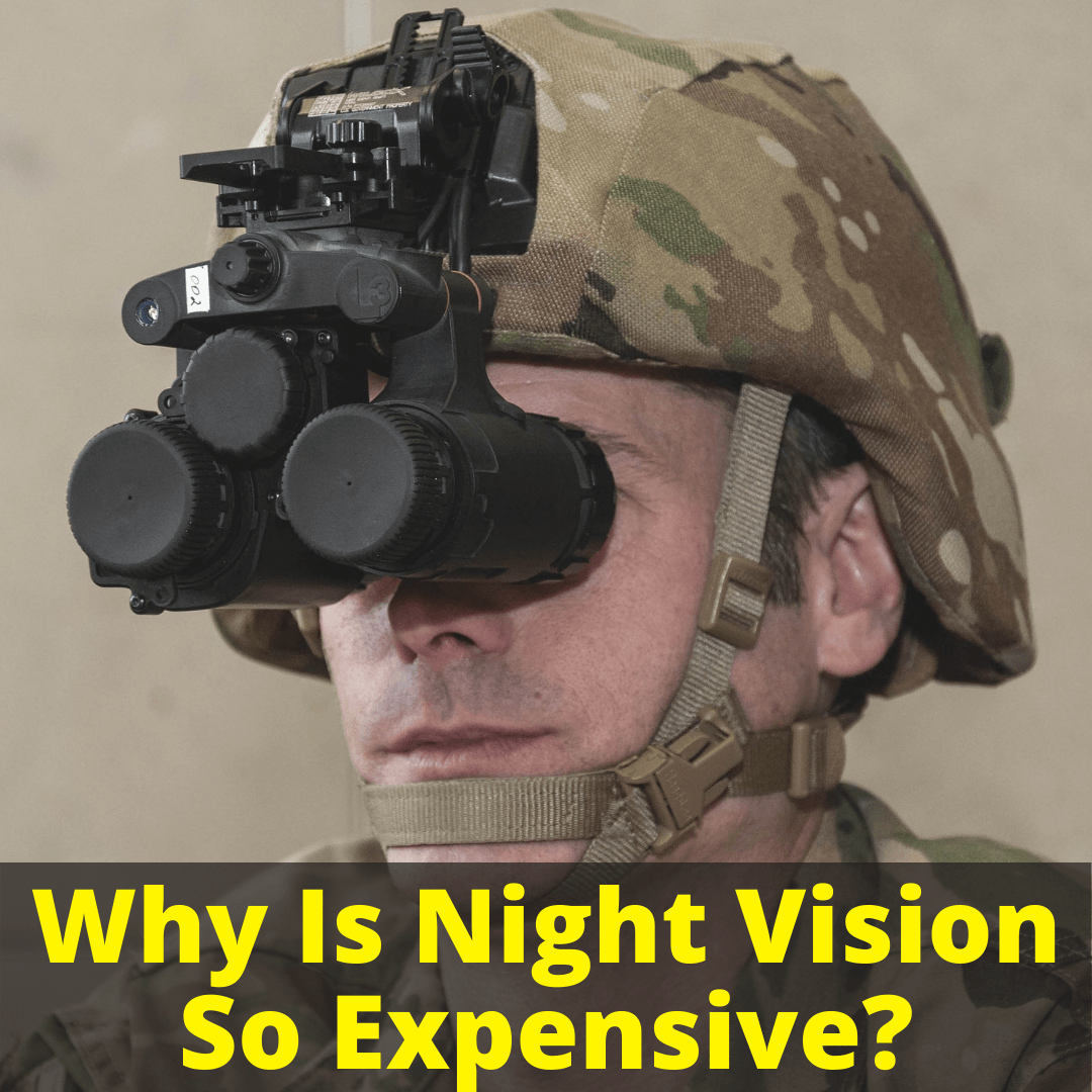 Why Is Night Vision So Expensive