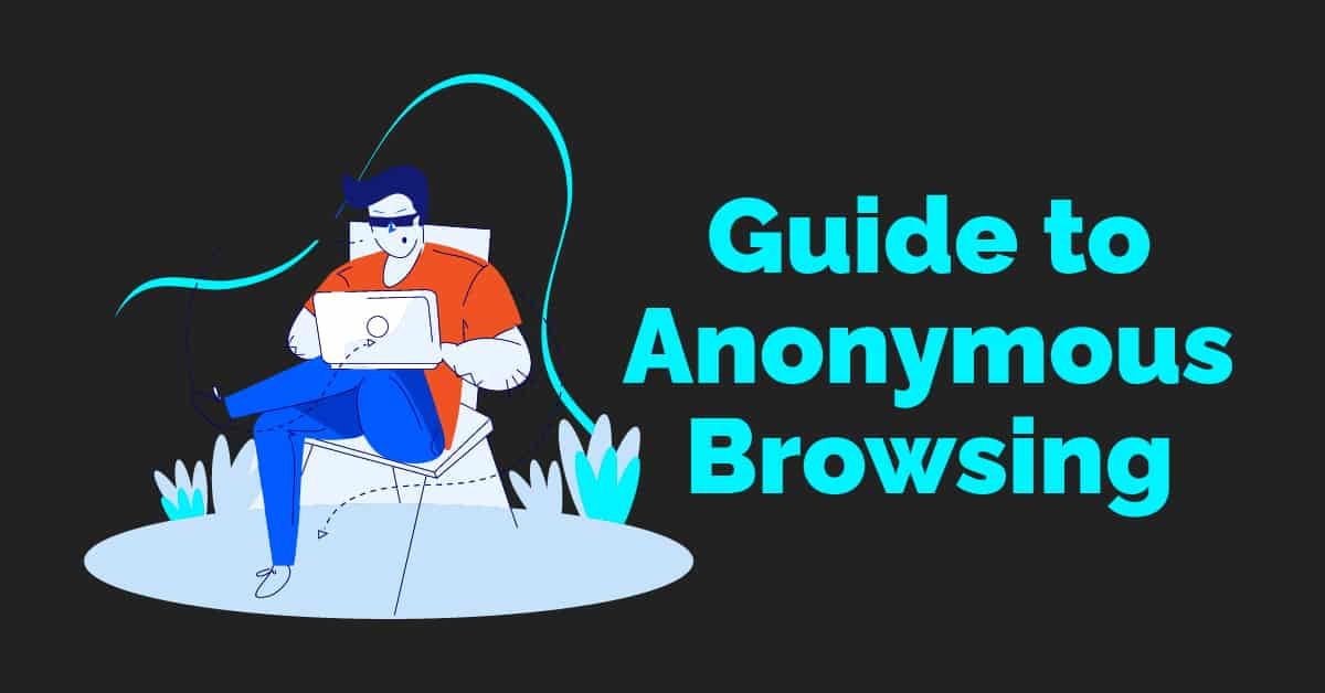 Guide to Anonymous Browsing